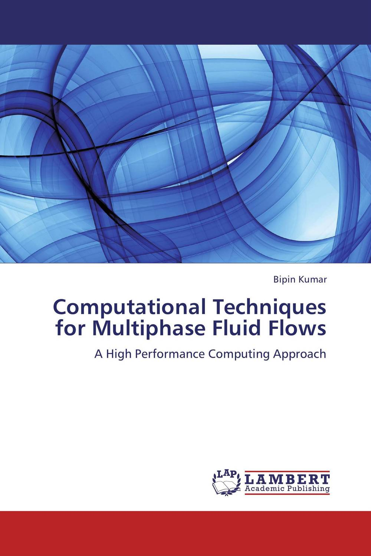 Computational Techniques for Multiphase Fluid Flows computational methods for transportation security