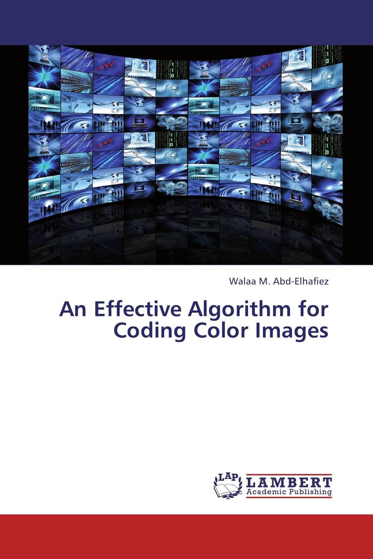 An Effective Algorithm for Coding Color Images walaa m abd elhafiez an effective algorithm for coding color images