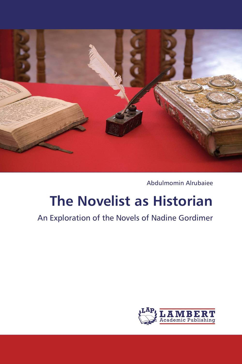 The Novelist as Historian a new literary history of america