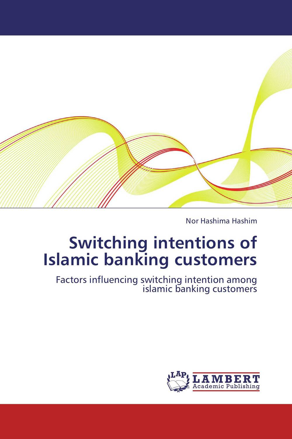 Switching intentions of Islamic banking customers sharma r the rise and fall of nations ten rules of change in the post crisis world