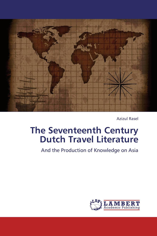 The Seventeenth Century Dutch Travel Literature asiatic