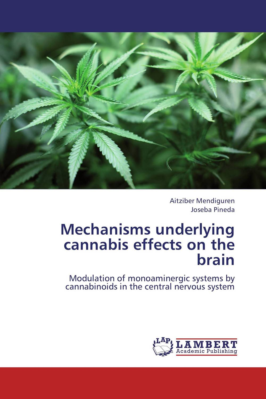 Mechanisms underlying cannabis effects on the brain