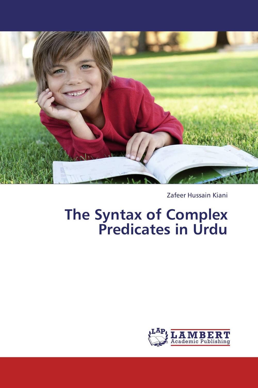 The Syntax of Complex Predicates in Urdu елена анатольевна васильева english verb tenses for lazybones