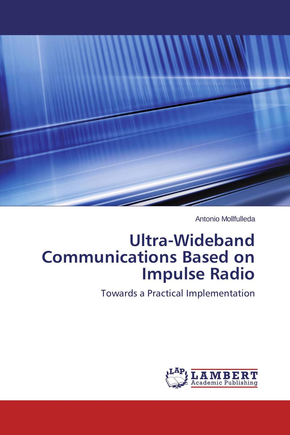 Ultra-Wideband Communications Based on Impulse Radio ultra wideband communications systems structure and design