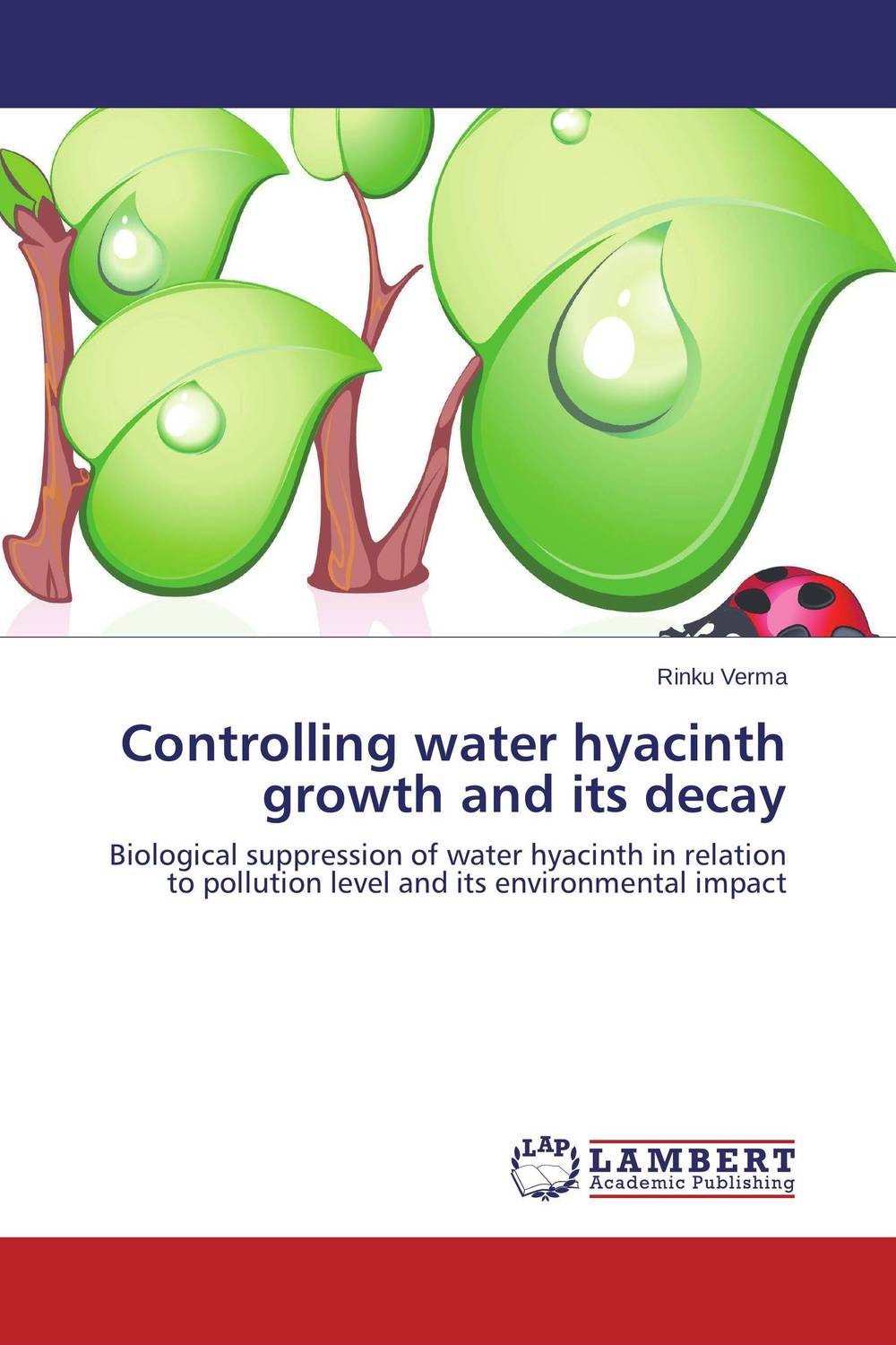 Controlling water hyacinth growth and its decay an evaluation of water hyacinth meal as a feedstuff for pullet chicks