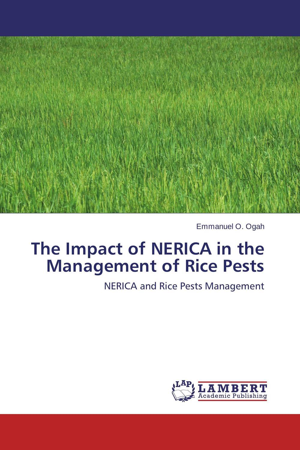 The Impact of NERICA in the Management of Rice Pests weed management in organic rice production