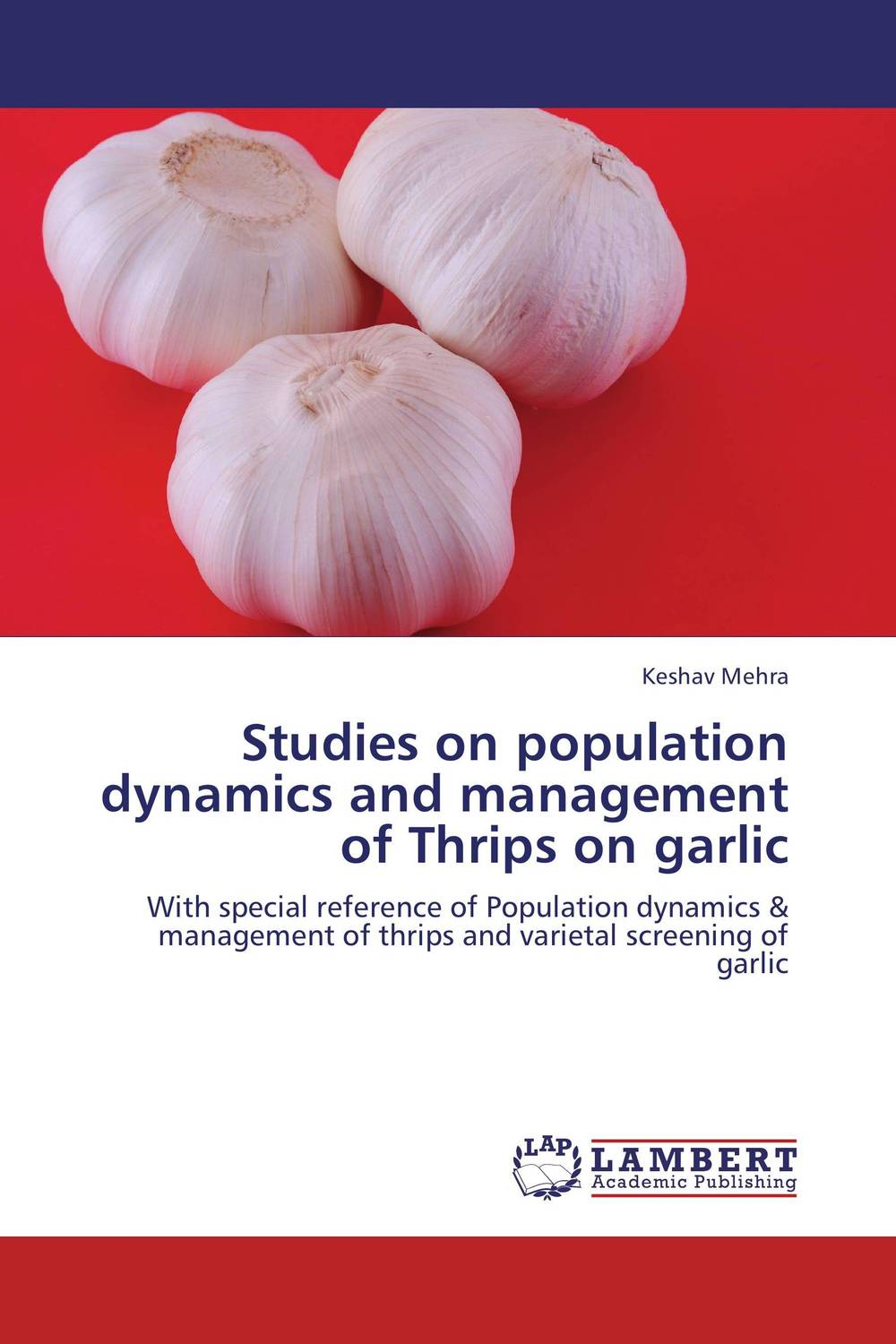 Studies on population dynamics and management of Thrips on garlic population dynamics of ticks on cattle in asia and africa