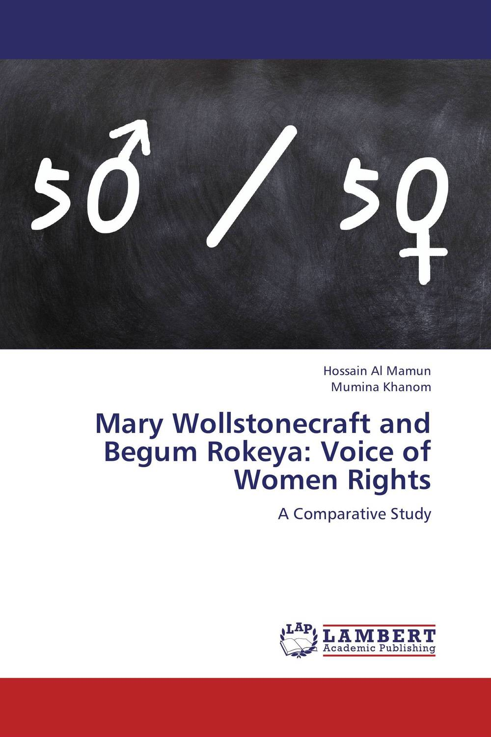 "Mary Wollstonecraft and Begum Rokeya: Voice of Women Rights freedom a documentary history of emancipation 1861a€""1867 2 volume set"