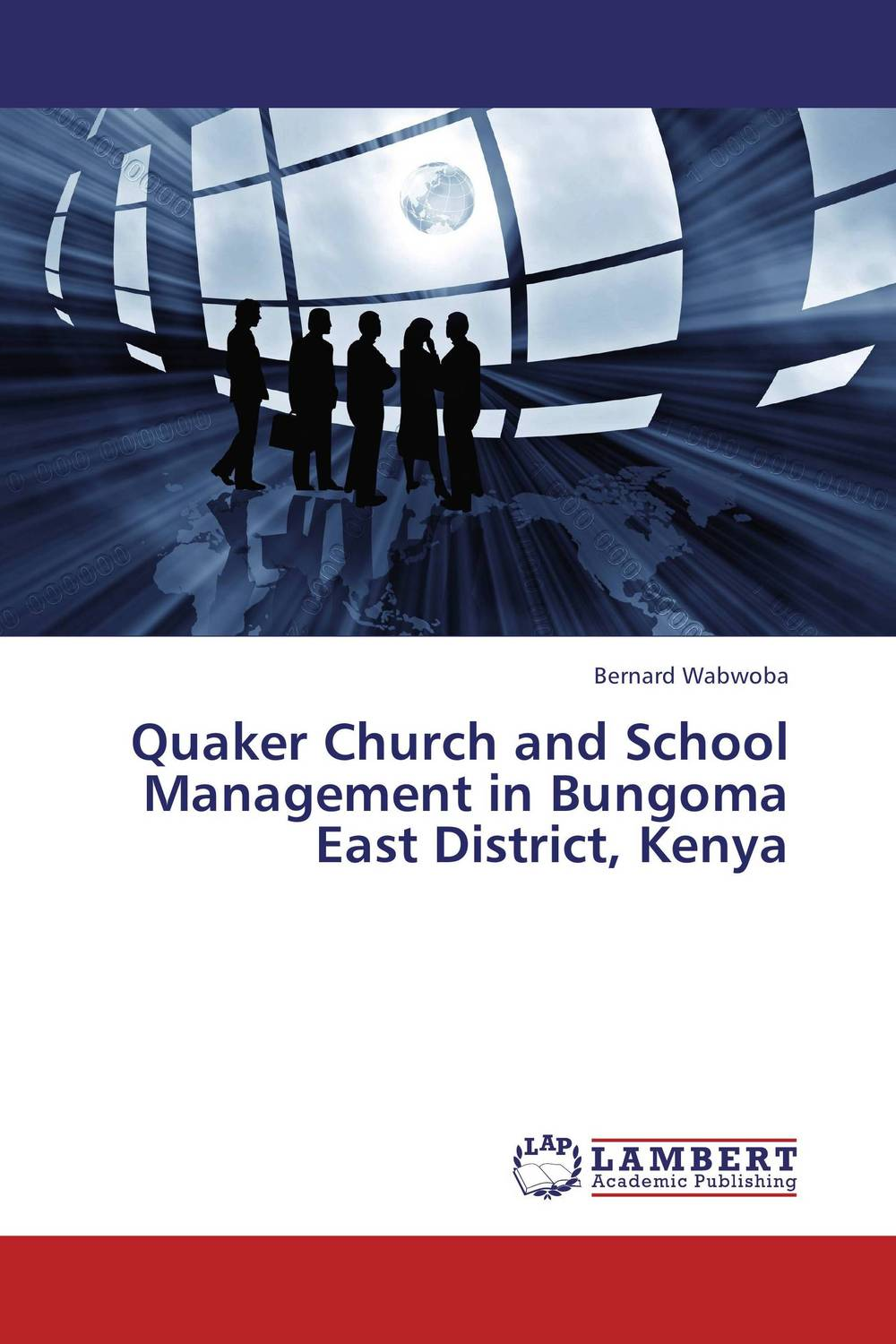 Quaker Church and School Management in Bungoma East District, Kenya wastage in secondary schools in kenya case of murang'a east district