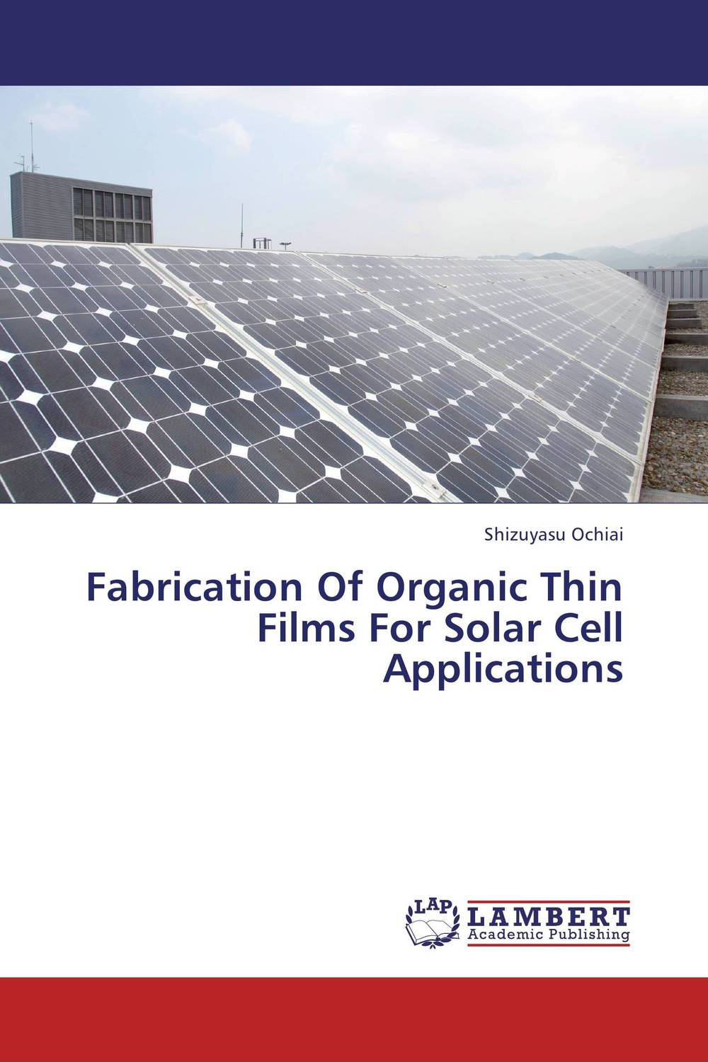 Fabrication Of Organic Thin Films For Solar Cell Applications solution processed organic solar cells