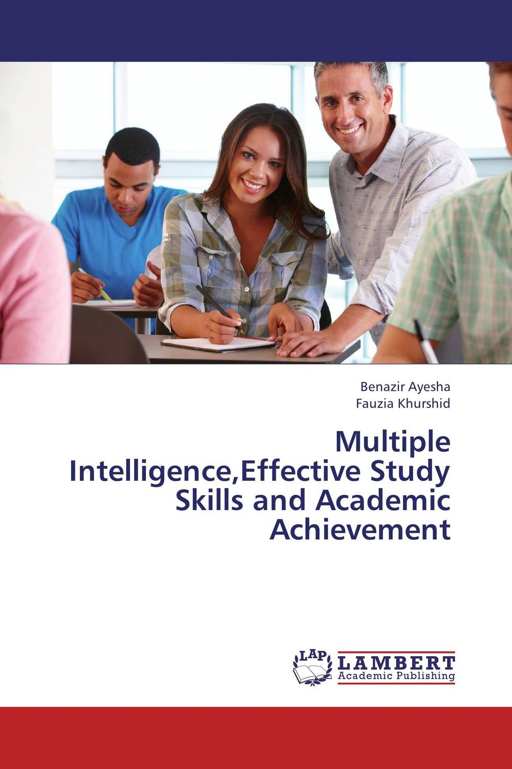 Multiple Intelligence,Effective Study Skills and Academic Achievement practitioner s guide to assessing intelligence and achievement