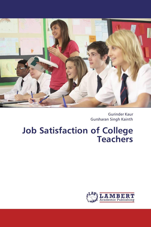 Job Satisfaction of College Teachers kavita bhatnagar amarjit singh and kalpana srivastava job satisfaction among medical teachers