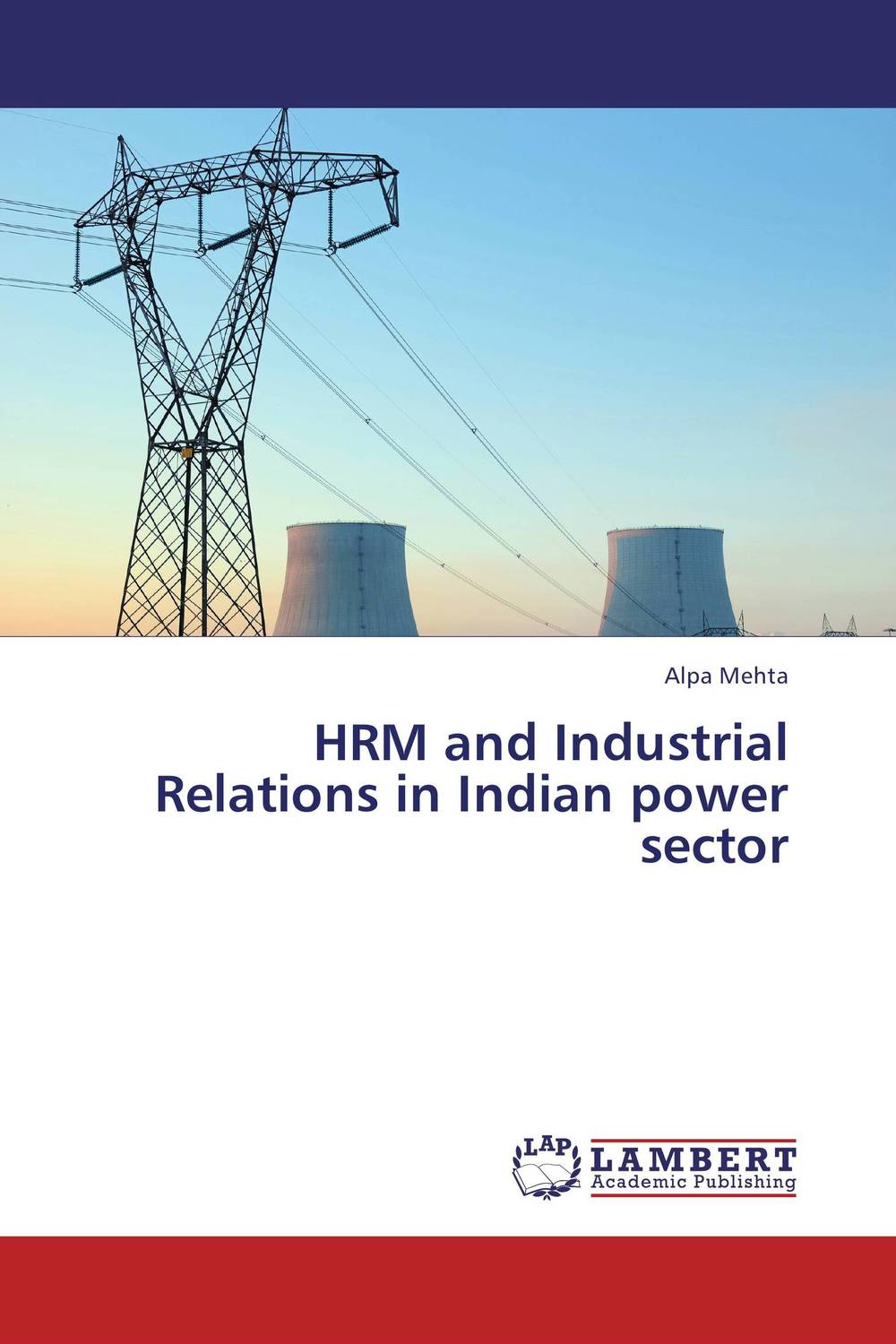 HRM and Industrial Relations in Indian power sector