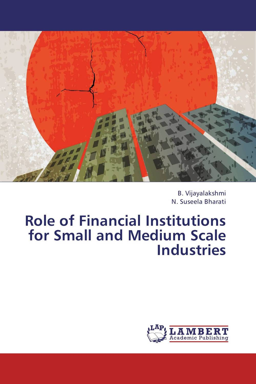 Role of Financial Institutions for Small and Medium Scale Industries xuan liu time consistency of optimal policy in a small open economy