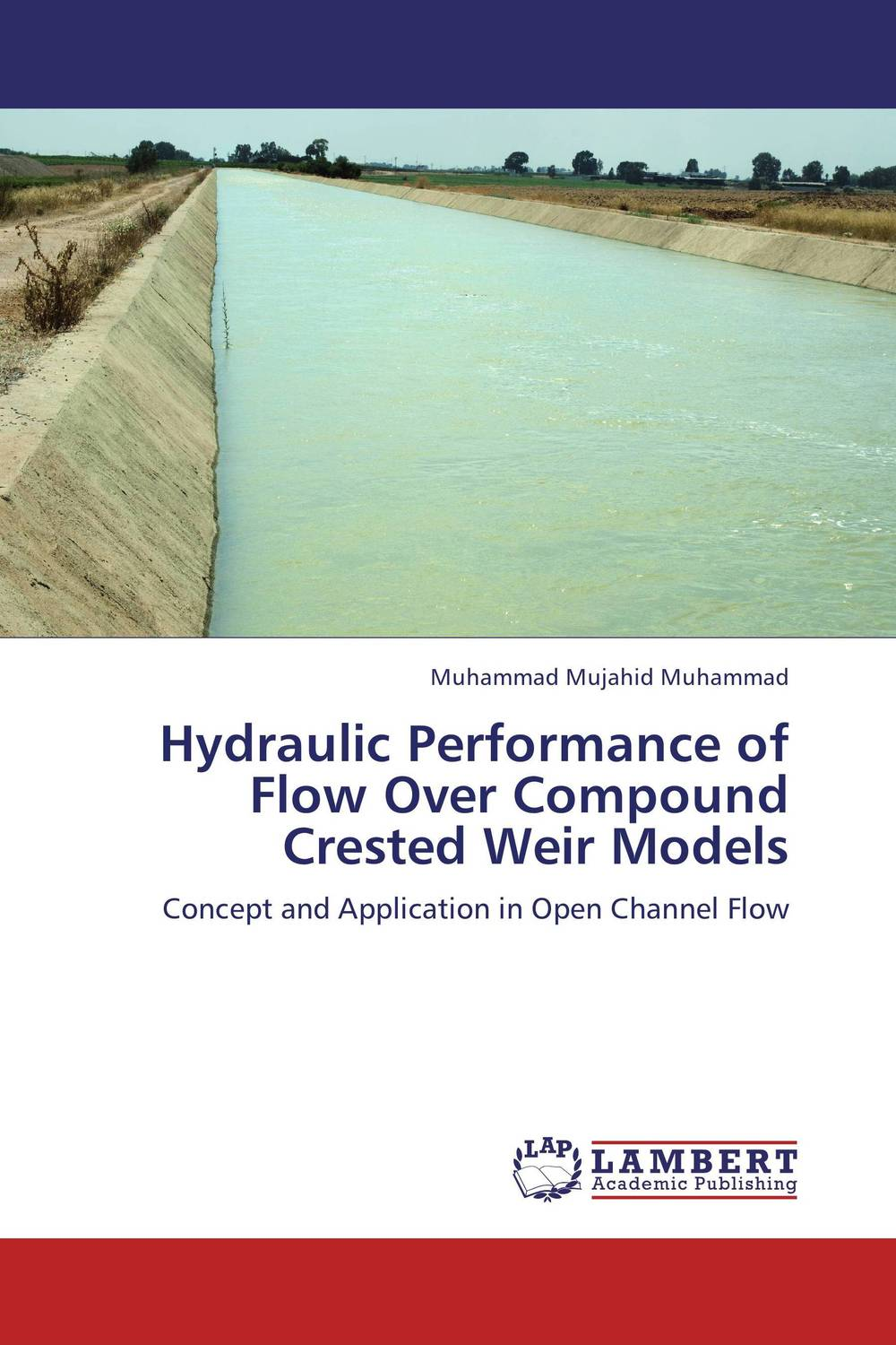 Hydraulic Performance of Flow Over Compound Crested Weir Models prediction of flow and its resistance in compound open channels