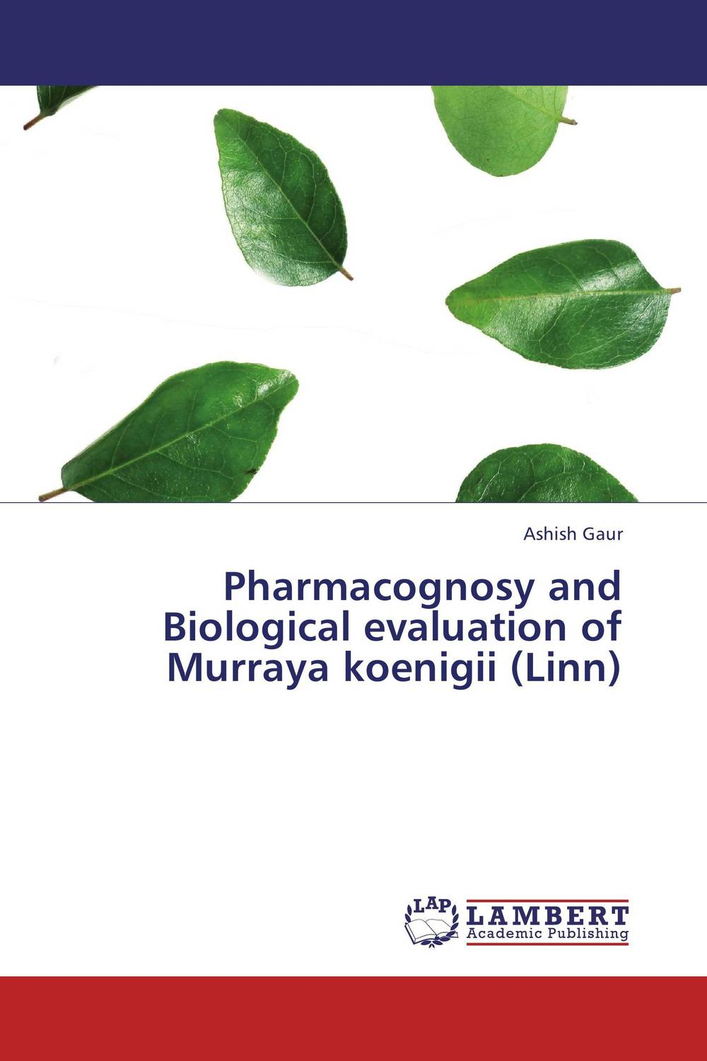 Pharmacognosy and Biological evaluation of Murraya koenigii (Linn) md rabiul islam s m ibrahim sumon and farhana lipi phytochemical evaluation of leaves of cymbopogan citratus