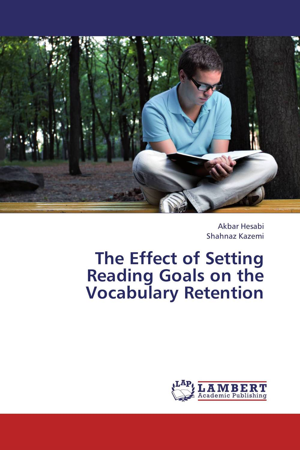 The Effect of Setting Reading Goals on the Vocabulary Retention the effect of setting reading goals on the vocabulary retention