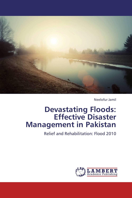 Devastating Floods: Effective Disaster Management in Pakistan chita ranjan das disaster education and people s preparedness