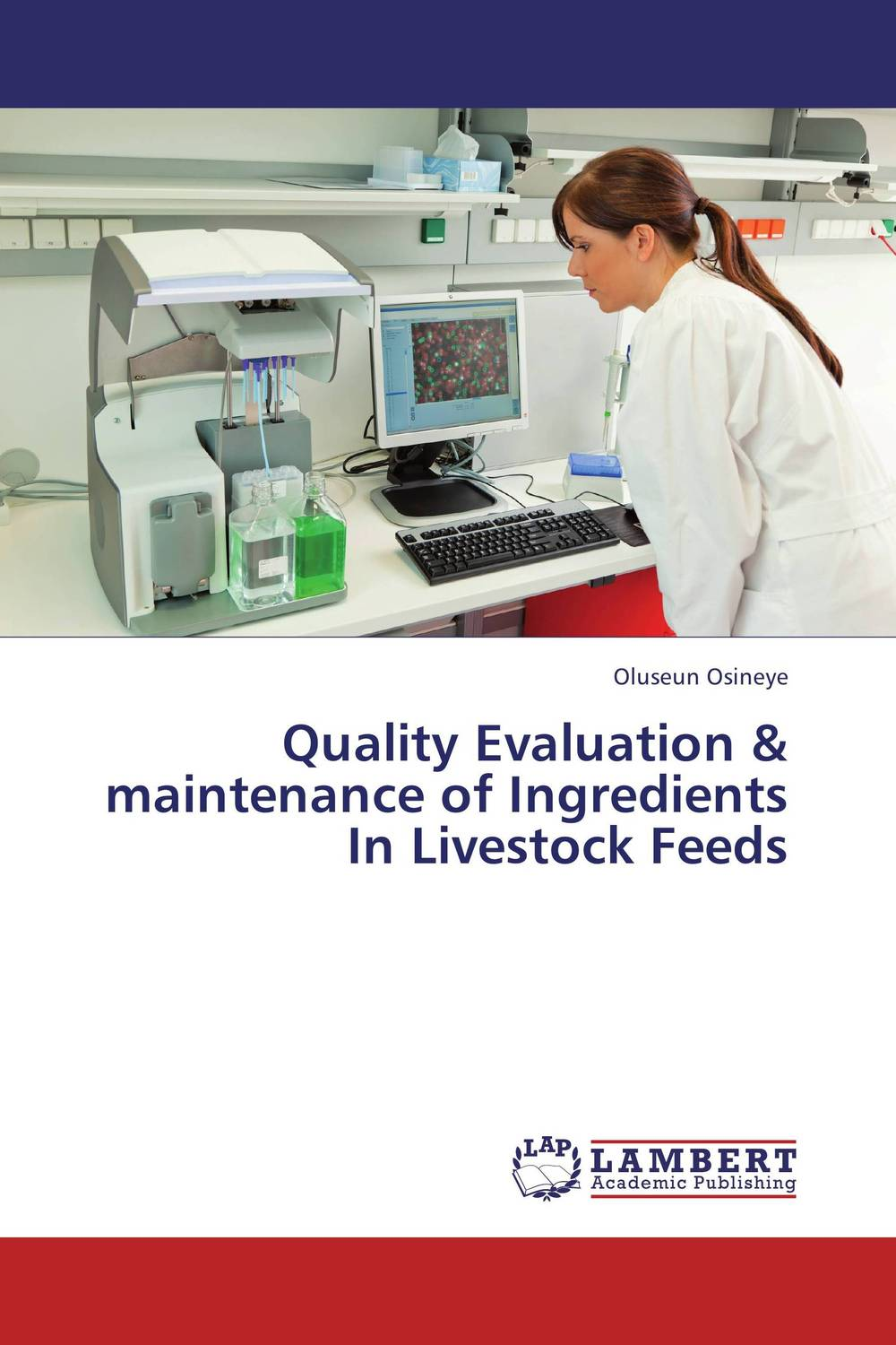 Quality Evaluation & maintenance of Ingredients  In Livestock Feeds ruminant feeds evaluation for microbial biomass synthesis efficiency