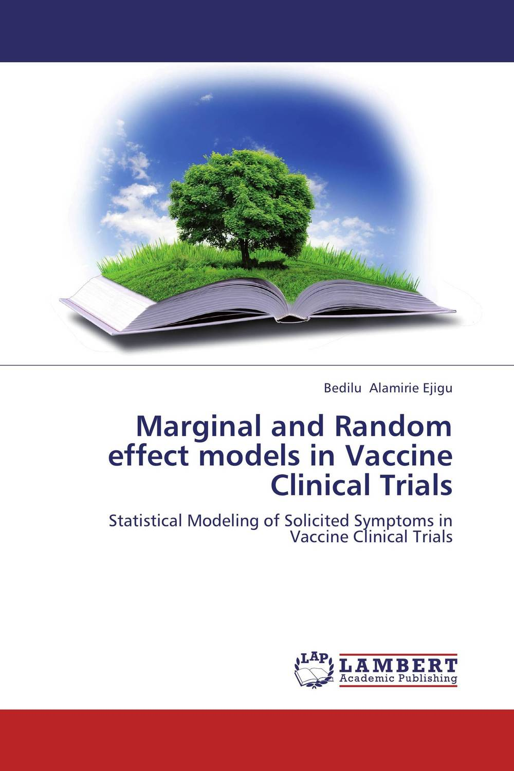 Marginal and Random effect models in Vaccine Clinical Trials the effect of model essays
