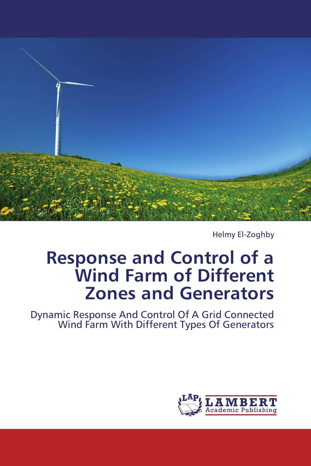 Response and Control of a Wind Farm of Different Zones and Generators fabrication of a wind turbine with different pitch angle of the blade