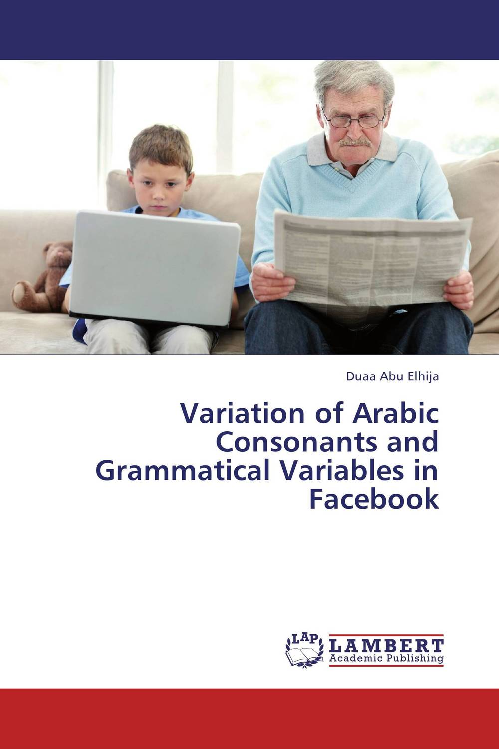 Variation of Arabic Consonants and Grammatical Variables in Facebook language change and lexical variation in youth language