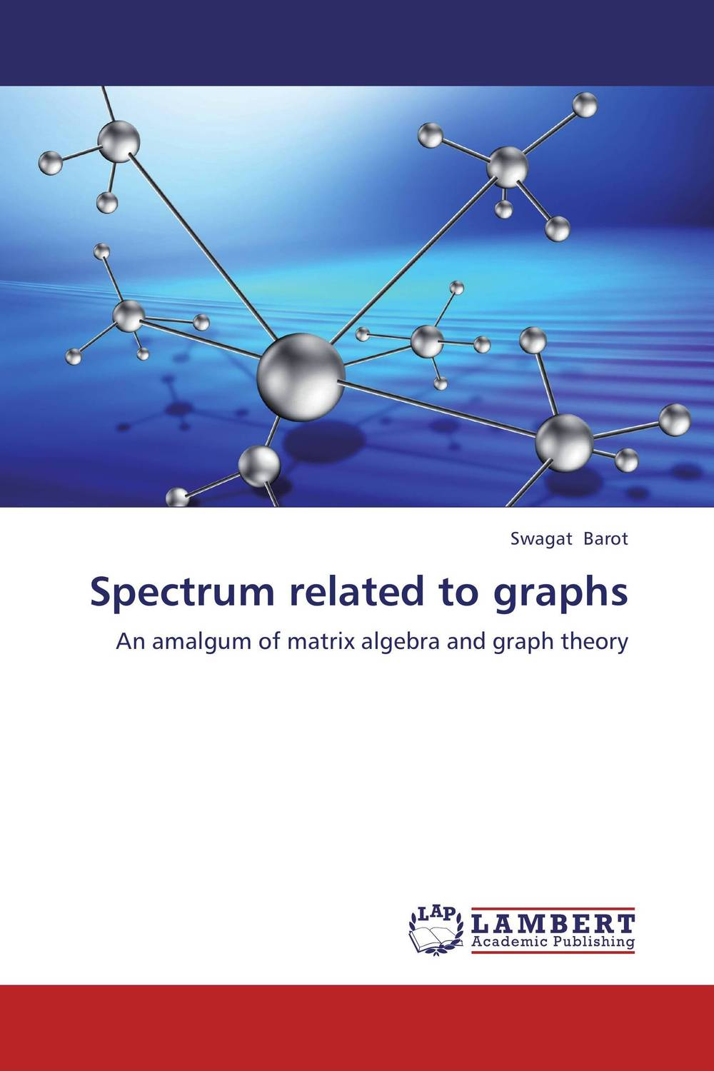 Spectrum related to graphs advances in graph theory 3