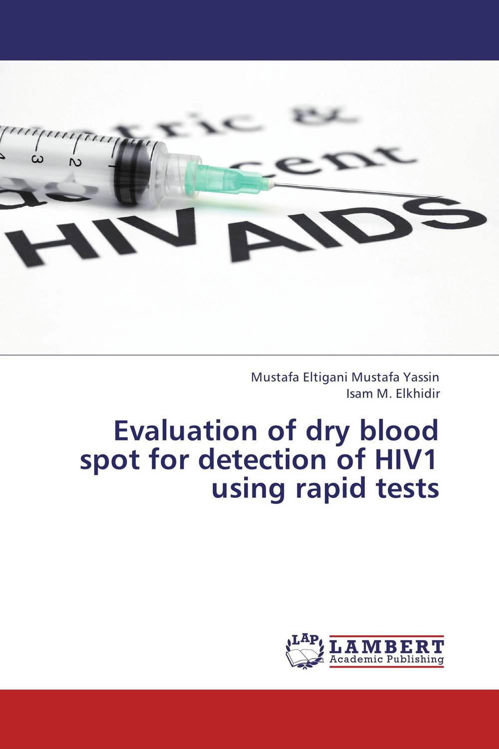 Evaluation of dry blood spot for detection of HIV1 using rapid tests evaluation of tuberculosis dot program case detection and management