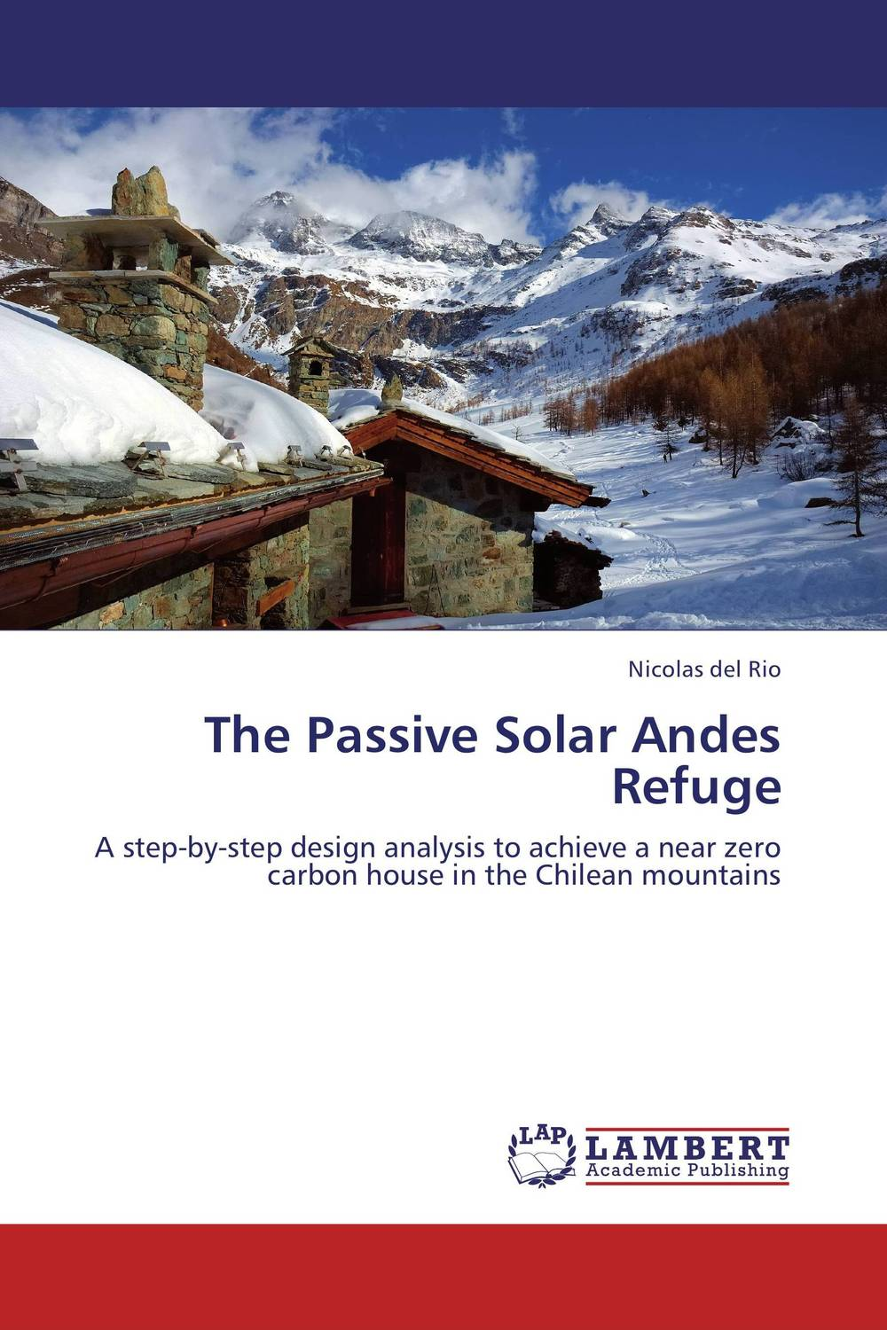 The Passive Solar Andes Refuge energy efficient homes for dummies®