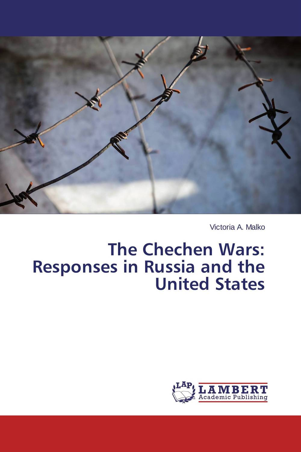 The Chechen Wars: Responses in Russia and the United States trans border ethnic hegemony and political conflict in africa