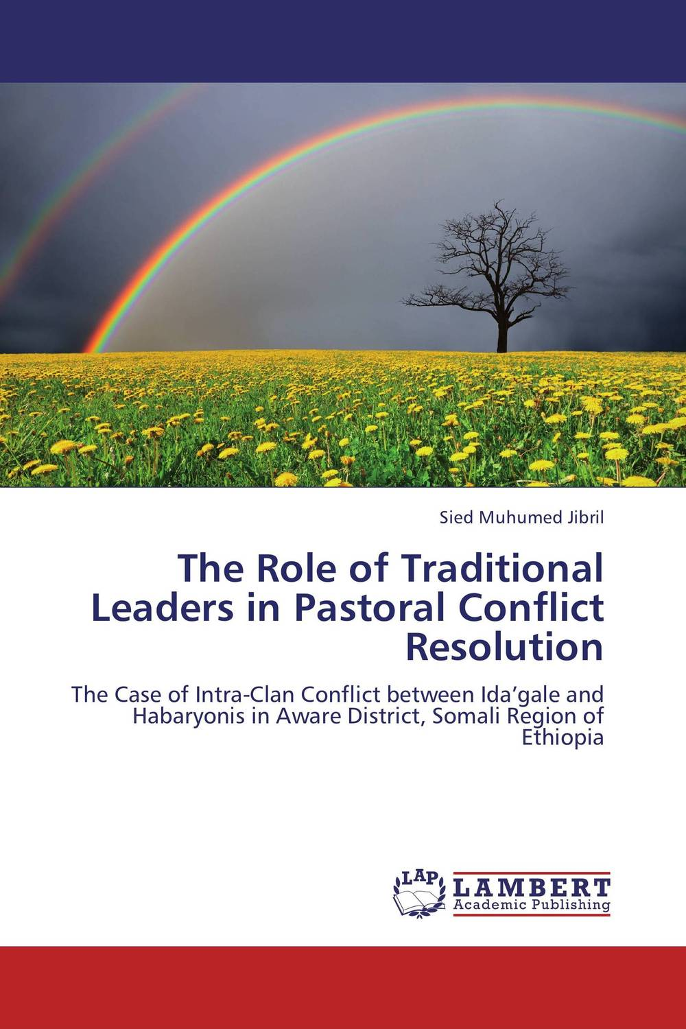 The Role of Traditional Leaders in Pastoral Conflict Resolution a theoritical study of intra state conflicts