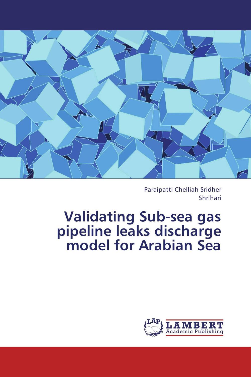 Validating Sub-sea gas pipeline leaks discharge model for Arabian Sea given to the sea