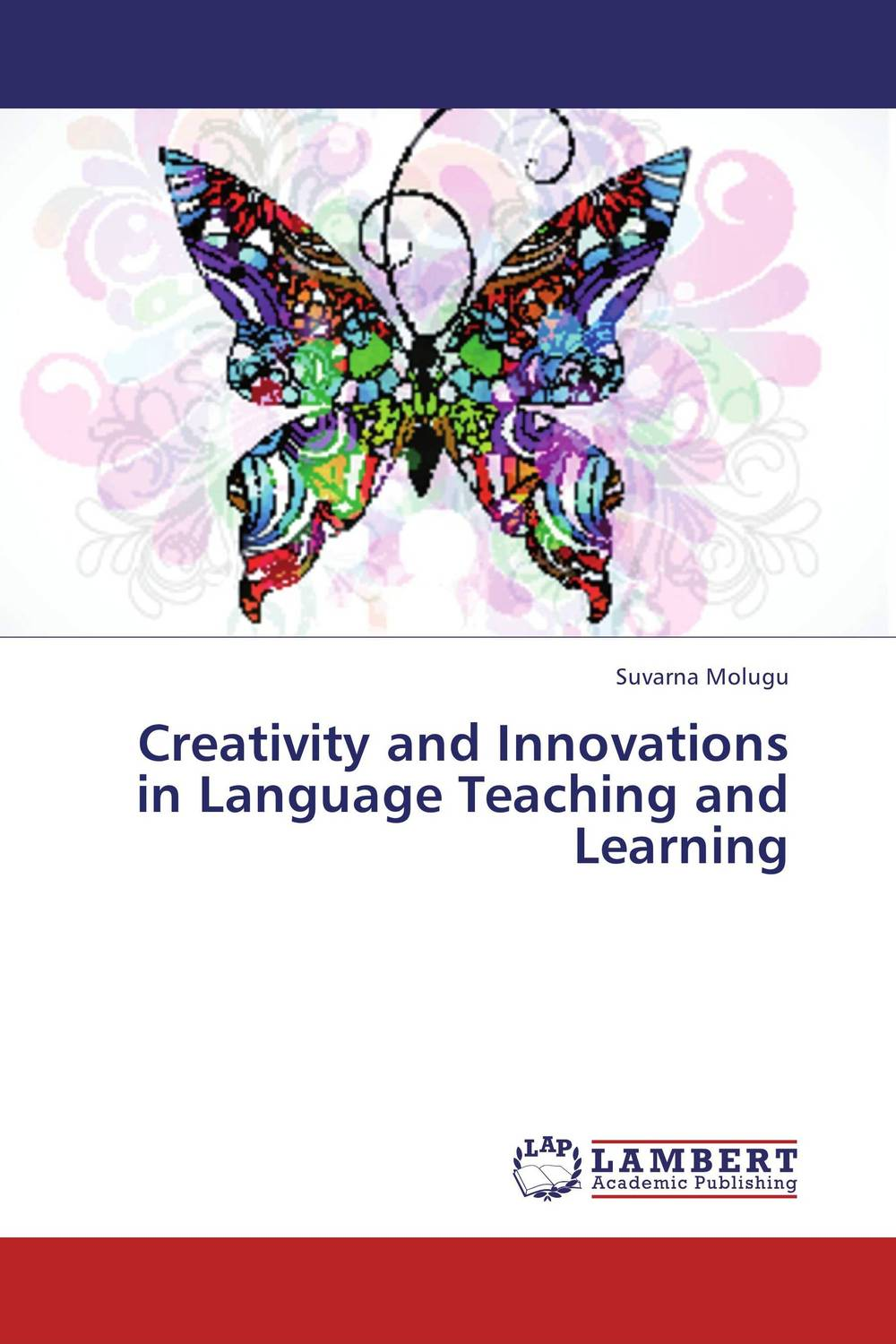 Creativity and Innovations in Language Teaching and Learning g james daichendt artist–teacher – a philosophy for creating and teaching