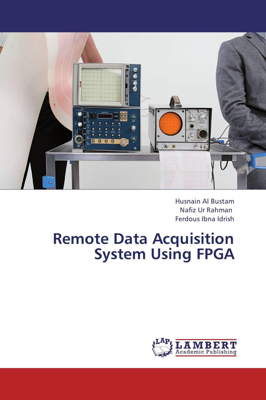 купить Remote Data Acquisition System Using FPGA недорого