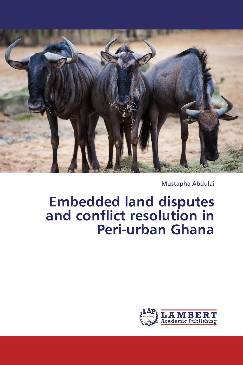 Embedded land disputes and conflict resolution in Peri-urban Ghana land of savagery land of promise – the european image of the american