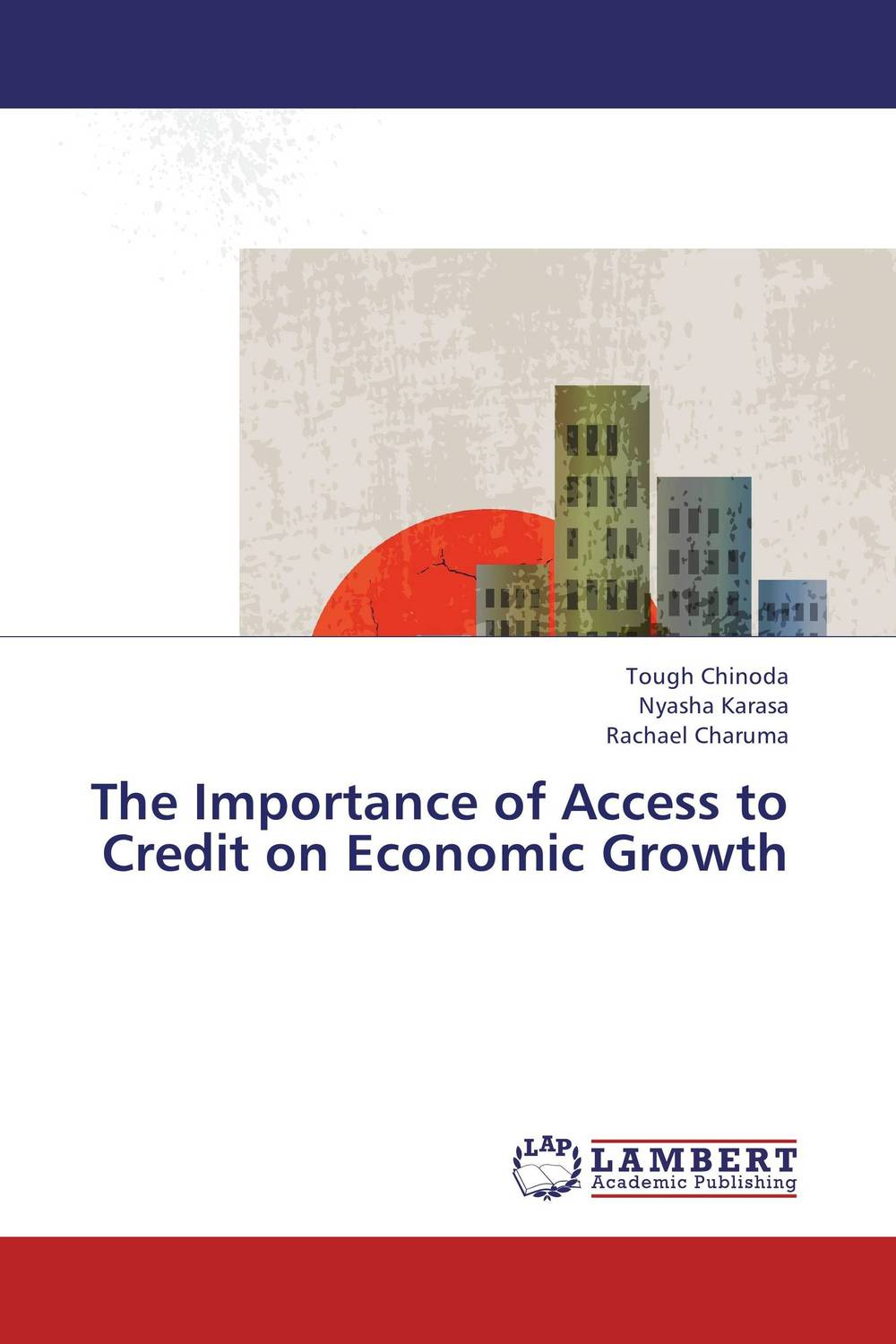 The Importance of Access to Credit on Economic Growth srichander ramaswamy managing credit risk in corporate bond portfolios a practitioner s guide
