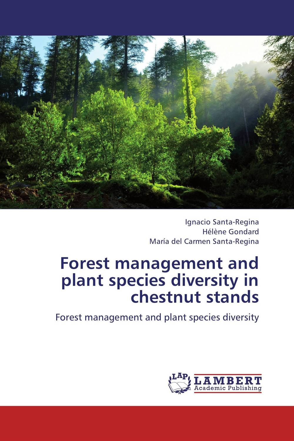 Forest management and plant species diversity in chestnut stands conflicts in forest resources usage and management