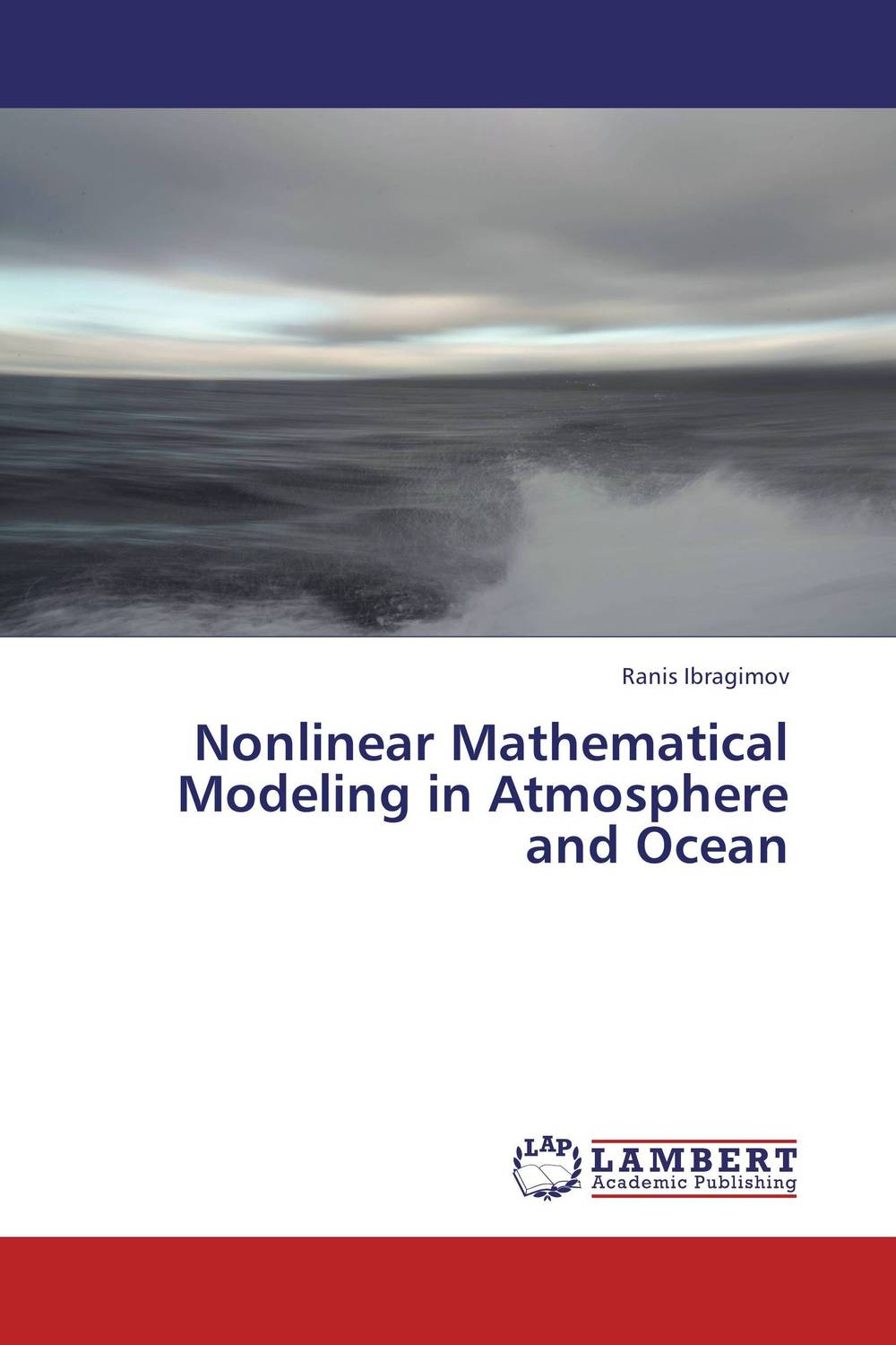 Nonlinear Mathematical Modeling in Atmosphere and Ocean handbook of mathematical fluid dynamics 1