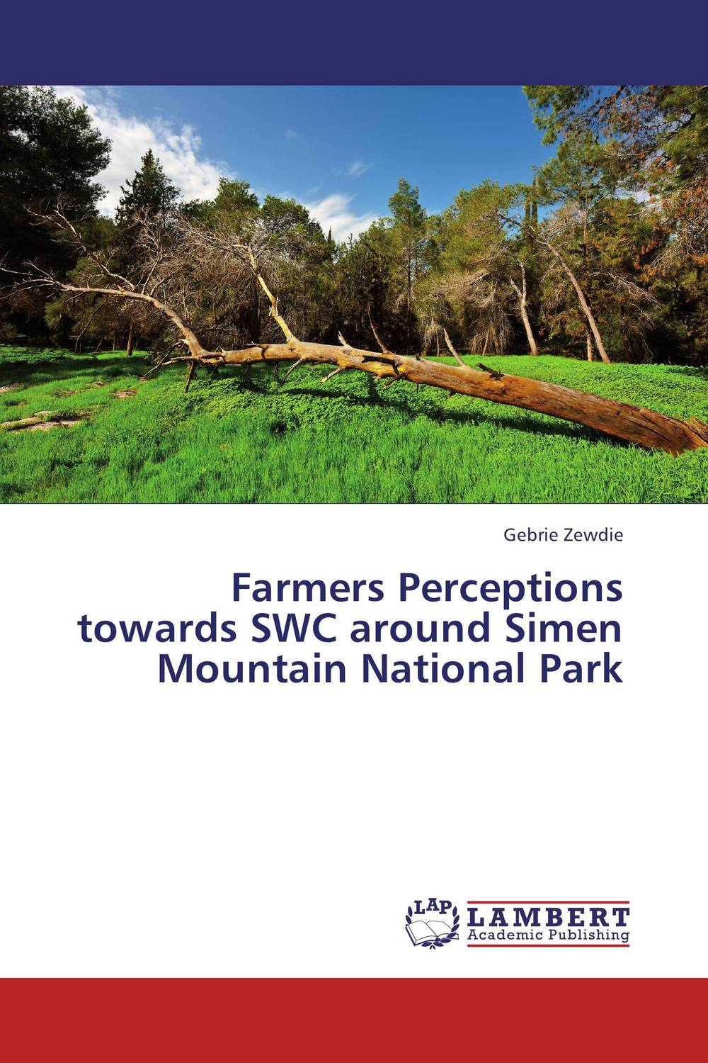 Farmers Perceptions towards SWC around Simen Mountain National Park farmers perception and responses to soil erosion