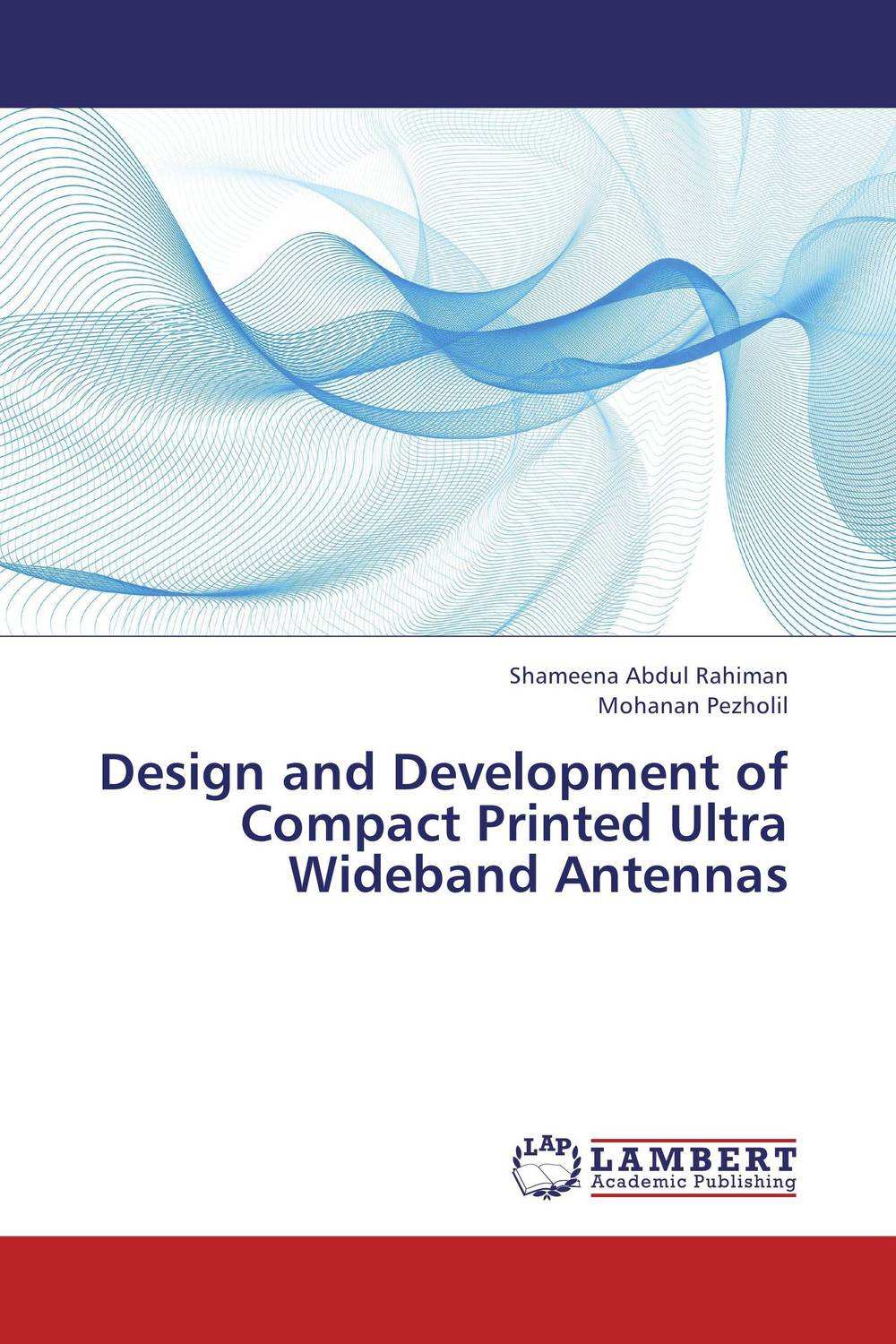 Design and Development of Compact Printed Ultra Wideband Antennas ultra wideband communications systems structure and design