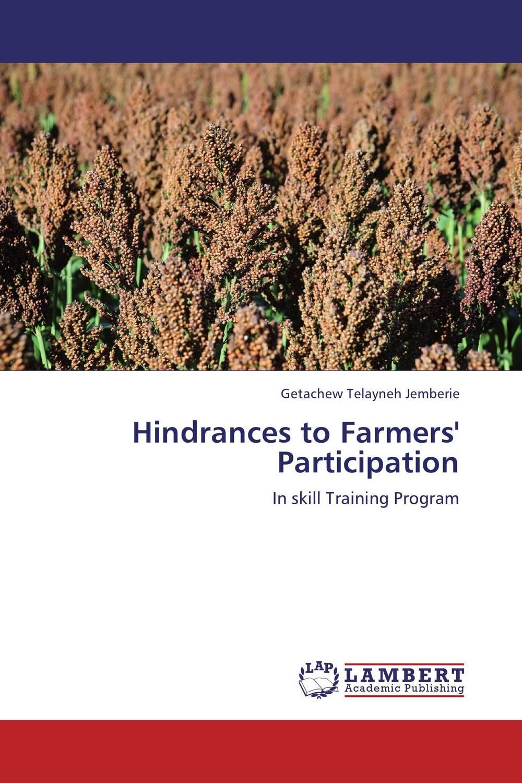 Hindrances to Farmers' Participation getachew telayneh jemberie hindrances to farmers participation