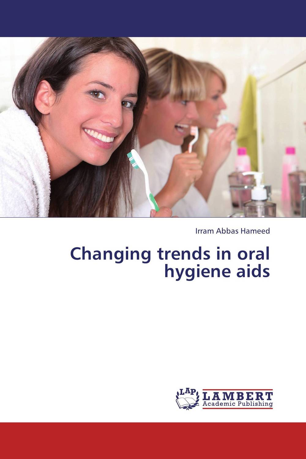 Changing trends in oral hygiene aids