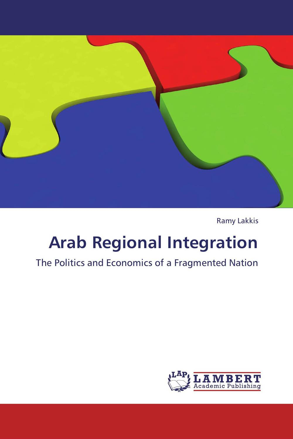 Arab Regional Integration the role of the league of arab states