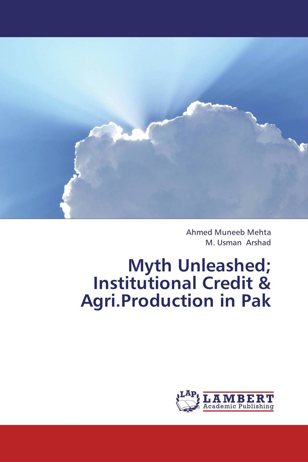Myth Unleashed; Institutional Credit & Agri.Production in Pak pakistan on the brink the future of pakistan afghanistan and the west