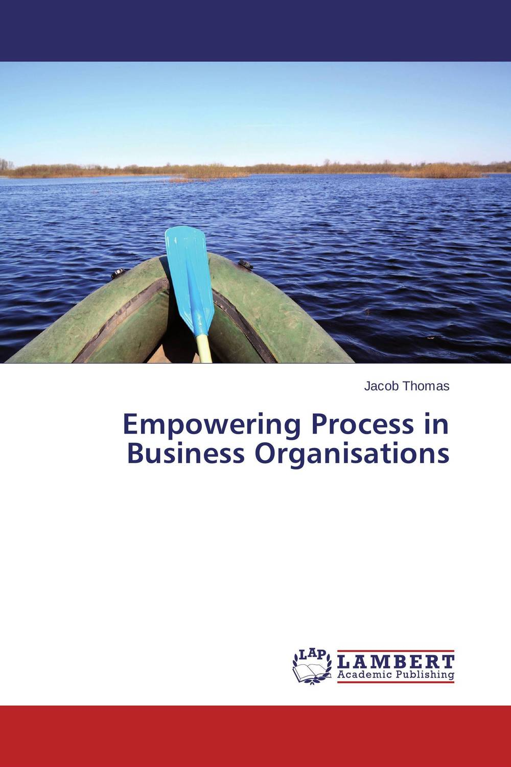 Empowering Process in Business Organisations jacob thomas empowering process in business organisations