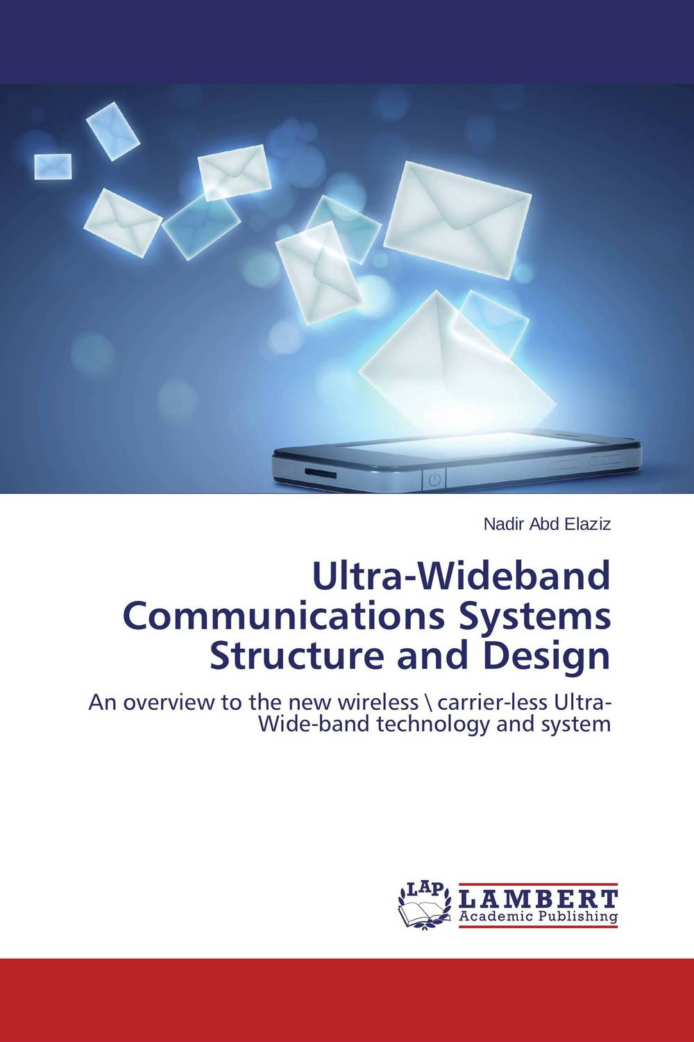 Ultra-Wideband Communications Systems Structure and Design ultra wideband communications systems structure and design