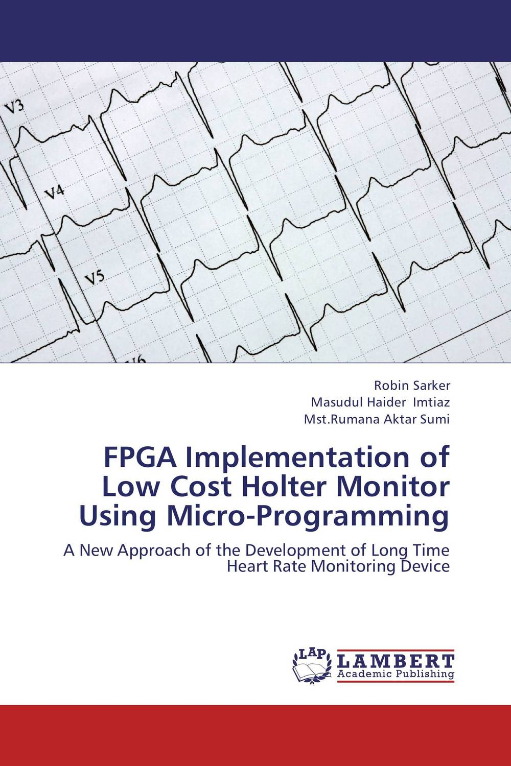 FPGA Implementation of Low Cost Holter Monitor Using Micro-Programming management and users participation in low cost flat