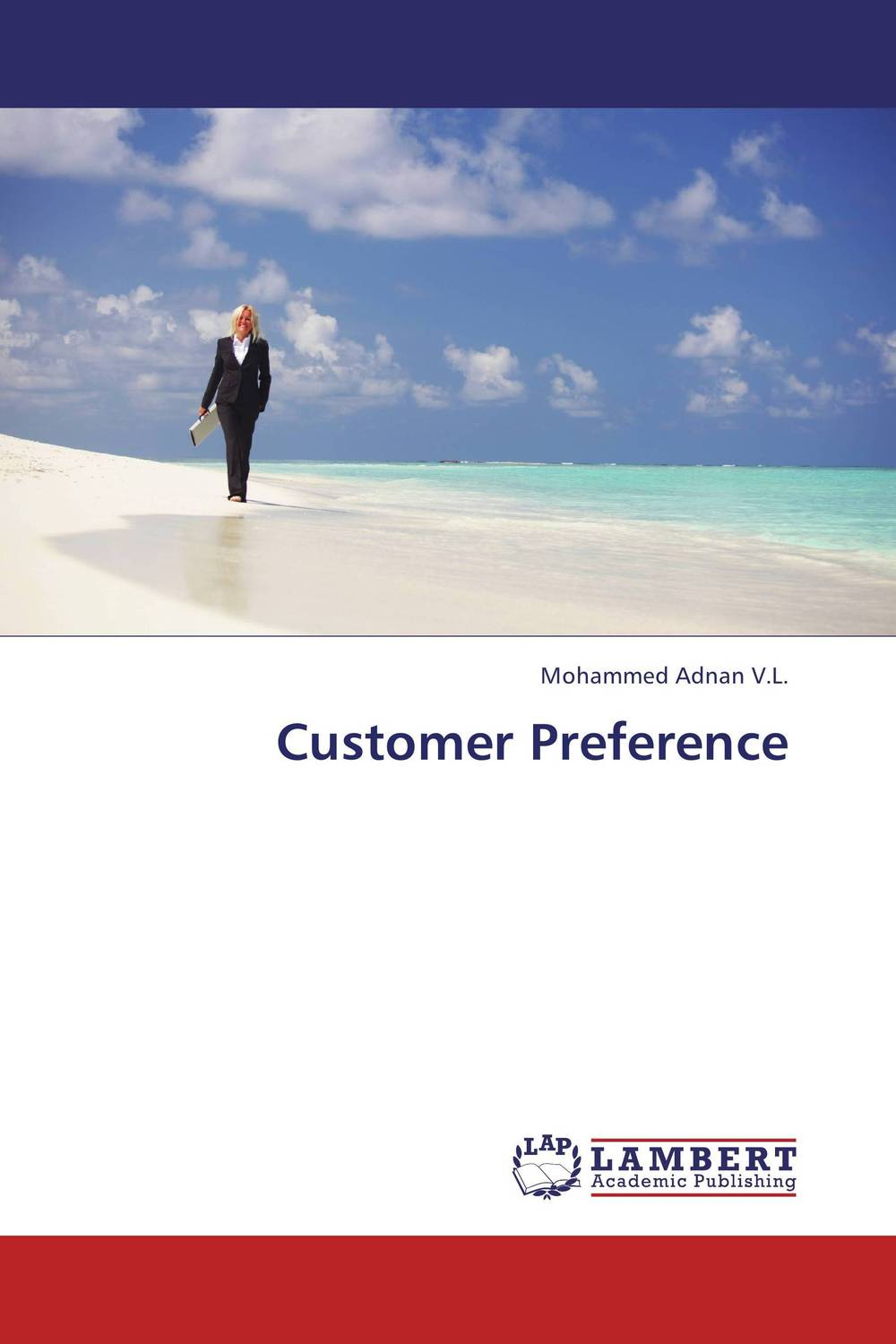 Customer Preference the effect of advertisement on consumer behavior and brand preference