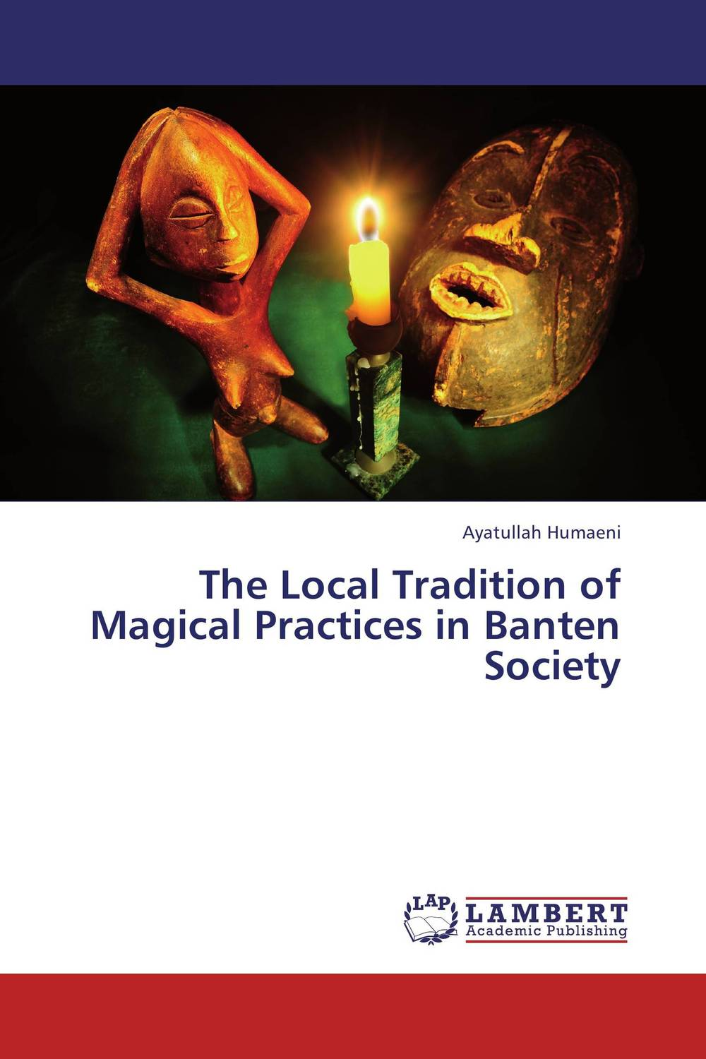 The Local Tradition of Magical Practices in Banten Society the application of global ethics to solve local improprieties