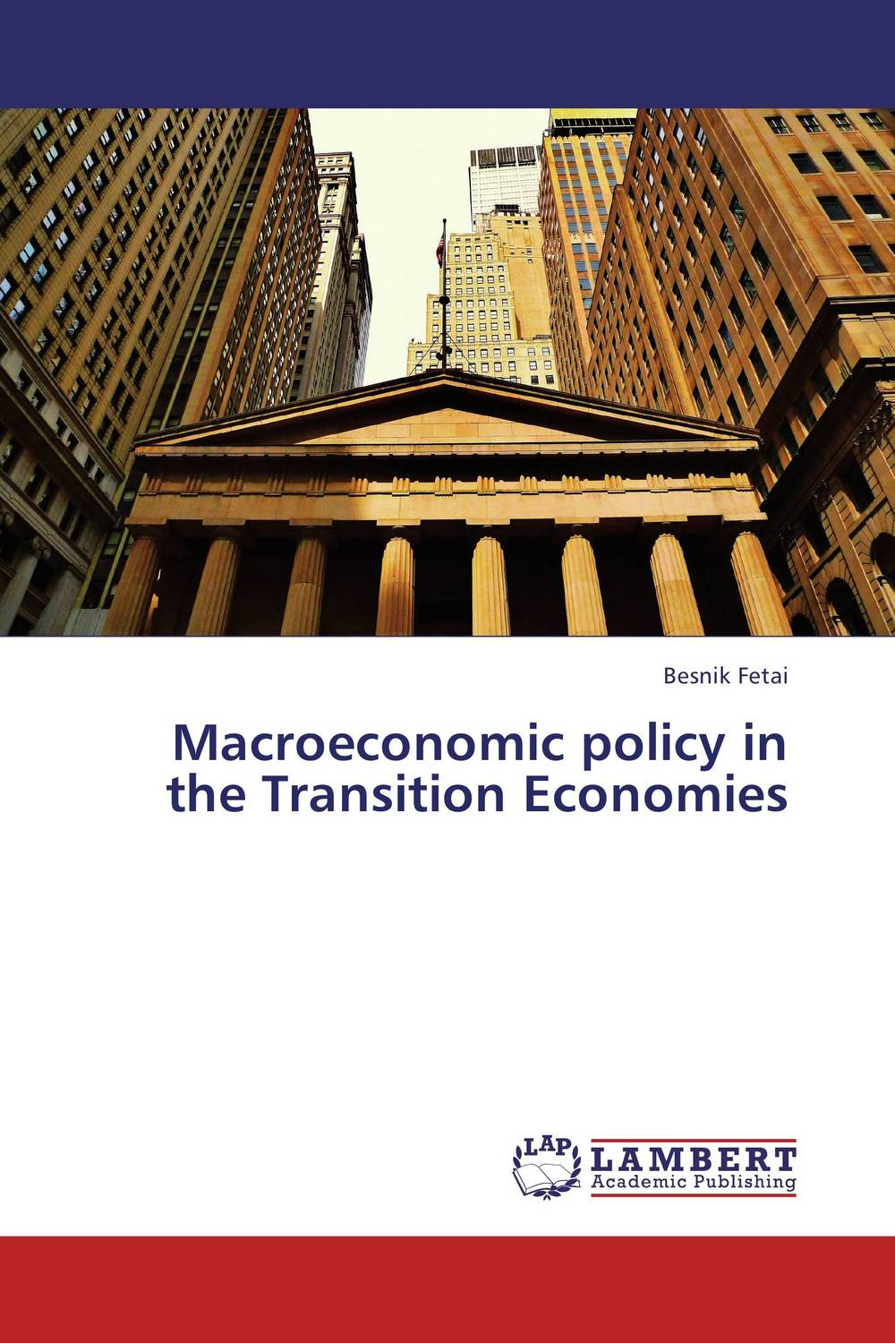 Macroeconomic policy in the Transition Economies kenneth rosen d investing in income properties the big six formula for achieving wealth in real estate
